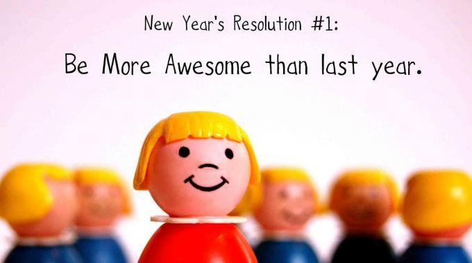 Be More Awesome Than Last Year.